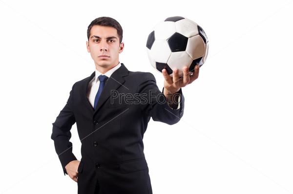 Молодой предприниматель с футбольным мячом на белом фоне