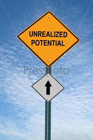 """Фотография на тему Мотивационный дорожный знак """"нереализованный потенциал"""""""
