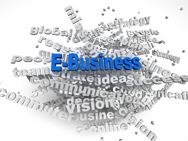 3d image E-Business   issues concept word cloud background