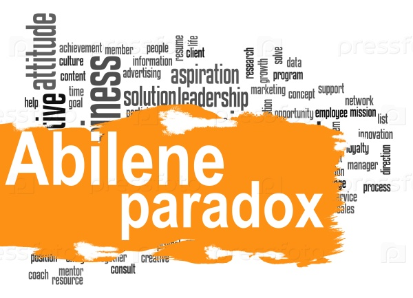 abilene paradox Abilene paradox definition the abilene paradox refers to a situation when a group makes a collective decision that is counter to the thoughts and feelings of its individual members.