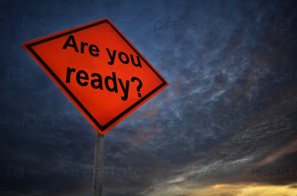 Вы готовы?
